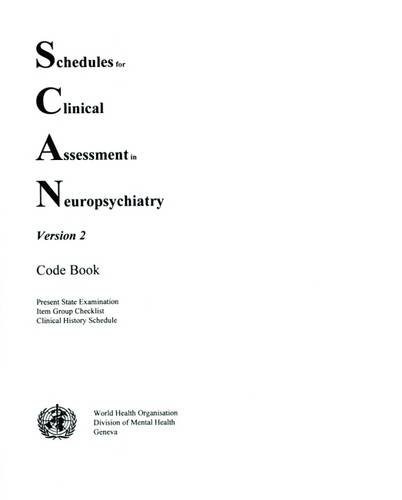 Schedules for Clinical Assessment in Neuropsychiatry (SCAN) (Scan, Version 2/Code Book)
