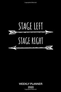 Stage Left Stage Right: Weekly Planner 2020 Theatre Acto Gift I Broadway Musical Theater Lover Planner I Jan. 2020 - Dec 2020 I Monthly Calendar I Day Planner Annual Planner