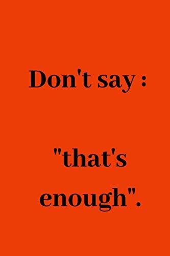 Don't say :