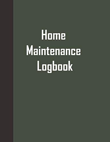 Home Maintenance Logbook: Blank Repair Record Journal - Notebook Log Book Spreadsheet Template - Service Tracker for Maintenance Home Family Household Planner - 120 Pages