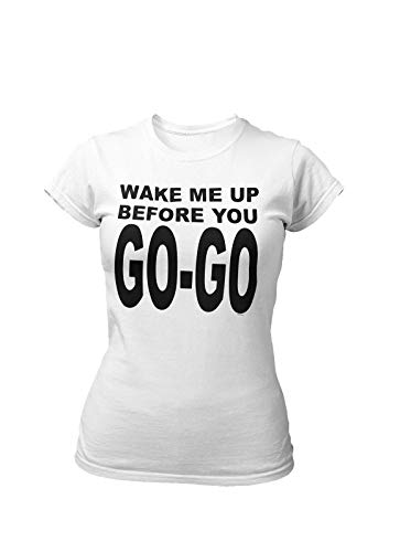 Women's Wake Me Up Before You Go Go T-shirt, White