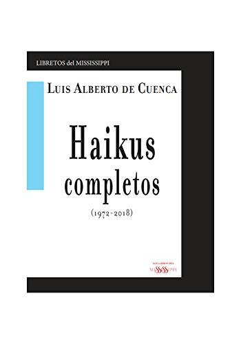 HAIKUS COMPLETOS: (1972 - 2018) (LIBRETOS DEL MISSISSIPPI)