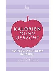 Kalorien mundgerecht: Das praxisorientierte Handbuch