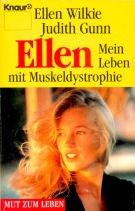 Ellen - Mein Leben mit Muskeldystrophie (Knaur Taschenbücher. Mut zum Leben - Lebenslinien)
