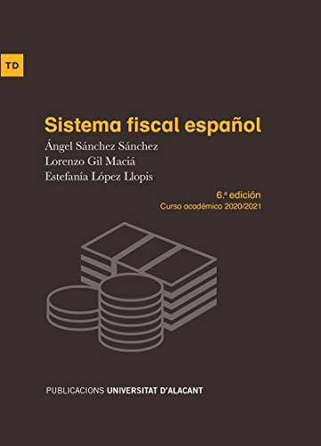Sistema fiscal español: 6ª edición curso académico 2020/