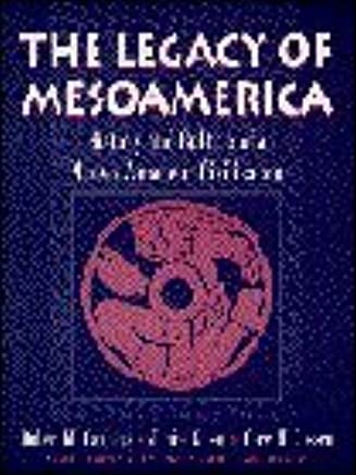 Legacy of Mesoamerica, The: History and Culture of a Native American Civilization by Robert M. Carmack (1995-08-09)