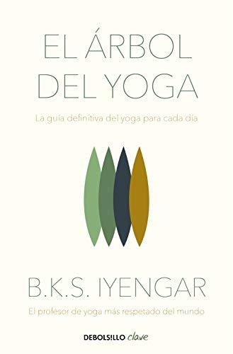 El árbol del yoga: La guía definitiva del yoga para cada día (Clave)