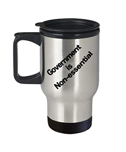 Government is Non-Essential Mug Travel Coffee Cup Patriot Activist Anarchist