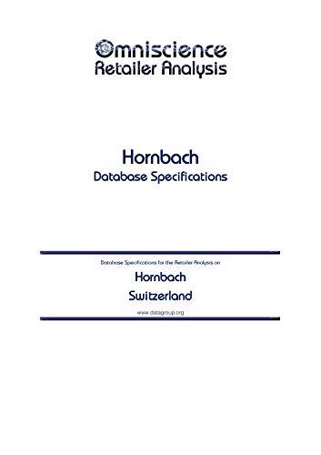 Hornbach - Switzerland: Retailer Analysis Database Specifications (Omniscience Retailer Analysis - Switzerland Book 46155) (English Edition)