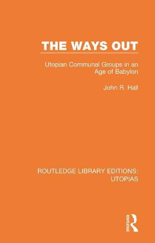 The Ways Out: Utopian Communal Groups in an Age of Babylon