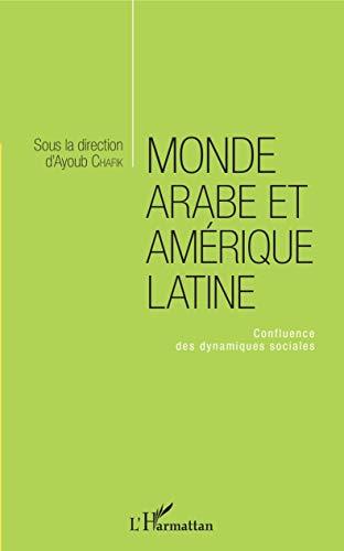 Monde arabe et Amérique latine: Confluence des dynamiques sociales
