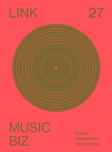 Link. Idee per la televisione. Music biz. Come reinventare un mercato (Vol. 27)