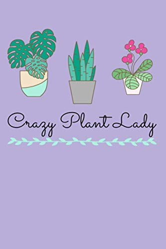 Crazy Plant Lady: Lined Notebook, 110 Pages -Fun and Inspirational Quote on Light Purple Matte, 6X9 Journal