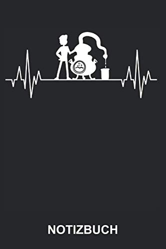 Notizbuch: Schnaps brennen Spirituosen Schnapsbrennen Schnapsbrennerei Alkohol Herzschlag | Lustiges Notizheft, Schreibheft | ca. A5 mit Linien | 120 Seiten liniert | Softcover
