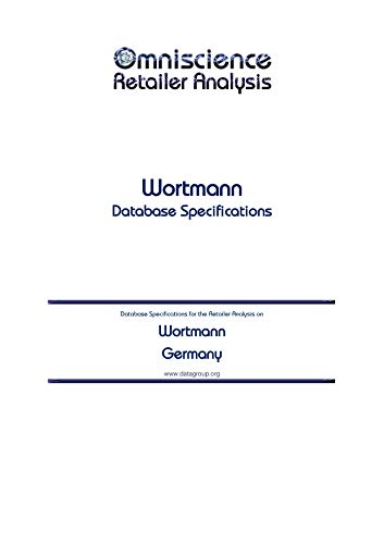 Wortmann - Germany: Retailer Analysis Database Specifications (Omniscience Retailer Analysis - Germany Book 104500) (English Edition)