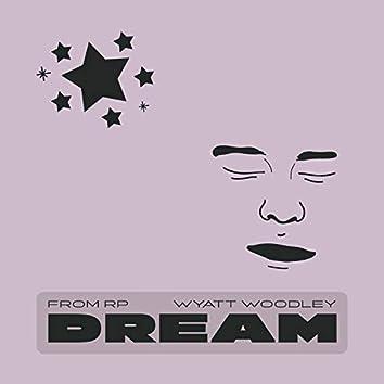 Dream (feat. Wyatt Woodley)