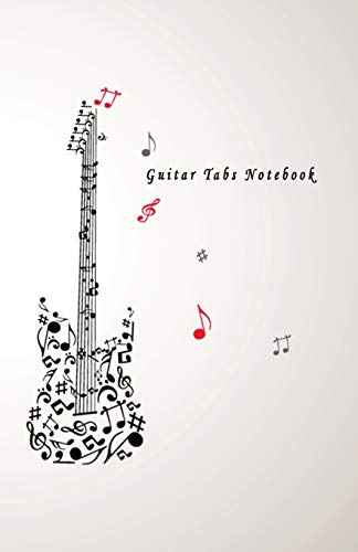 "Guitar Tabs Notebook: Blank Guitar Tab paper, Standard Staff & Tablature Featuring Twelve 6-Line Tablature Staves Per Page With a ""TAB"" Clef with Music Notes Guitar Theme"