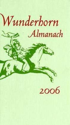 Wunderhorn Almanach 2006: 200 Jahre des Knaben Wunderhorn