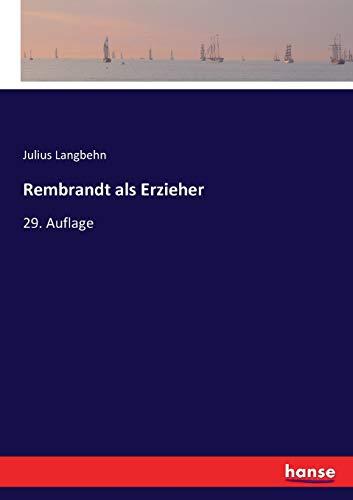 Rembrandt als Erzieher: 29. Auflage