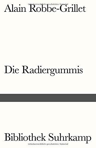 Die Radiergummis: Roman. Aus dem Französischen von Gerda von Uslar (Bibliothek Suhrkamp)