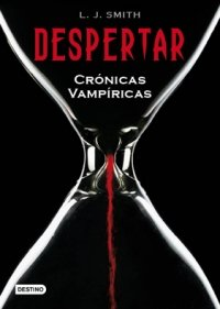 Despertar: Crónicas Vampíricas 1