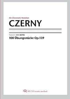 CZERNY 100 -the chromatic notation-: 100 Progressive Studies Op.139