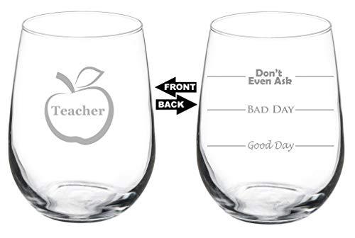 17Oz Weinglas Weingläser ohne Stiel Funny Zwei-seitige Good Day Bad Day Don 't Even Ask Teacher