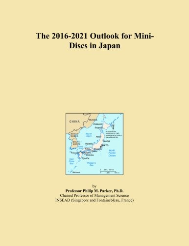 The 2016-2021 Outlook for Mini-Discs in Japan