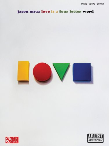 Amazon Com Jason Mraz Love Is A Four Letter Word Songbook Piano Vocal Guitar Ebook Jason Mraz Kindle Store