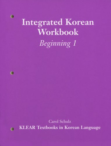 Integrated Korean: Beginning Level 1 Workbook (KLEAR Textbooks in Korean