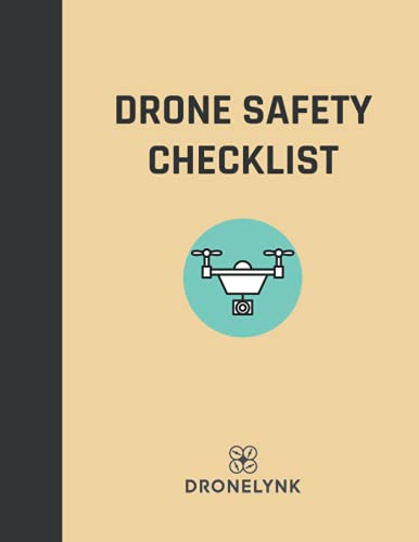Drone Safety Checklist: A thorough safety checklist template for the commercial application of drones (Drone Operator Checklists)
