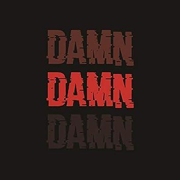 Damn (feat. Slum Chronic)