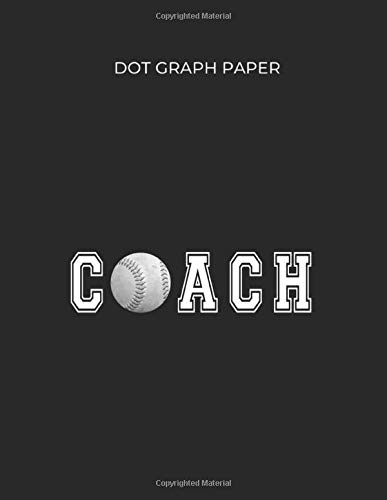 Dot Graph Paper: Coach Softball Baseball Coaching Softball Coaches Gift Dot Graph Paper Notebook White Paper Blank Journal with Black Cover Size 8.5in ... 109 pages for Kids or Men and Women Softball