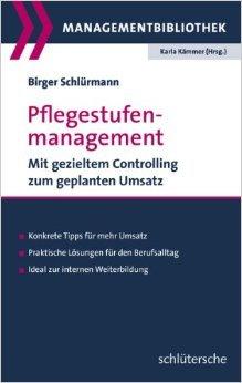 Pflegestufenmanagement: Mit gezieltem Controlling zum geplanten Umsatz (Managementbibliothek) ( 5. November 2013 )
