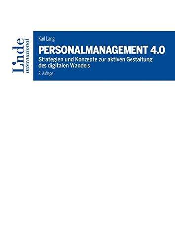 Personalmanagement 4.0: Strategien und Konzepte zur aktiven Gestaltung des digitalen Wandels
