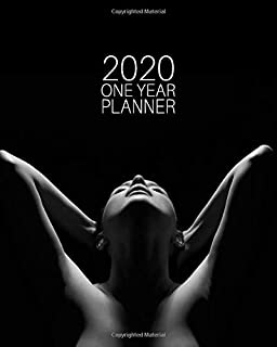 2020 One Year Planner: Sexy Fine Art Nude | Elegant Sexy Female | 12-Month Organizer with Daily/Weekly/Monthly Views, Inspirational Quotes, Habit ... Pages (12 Month 2020 Motivational Planner)
