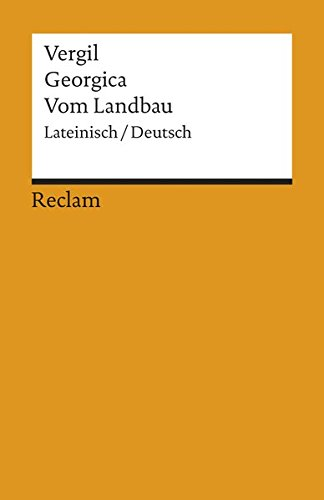 Georgica /Vom Landbau: Lat. /Dt. (Reclams Universal-Bibliothek)