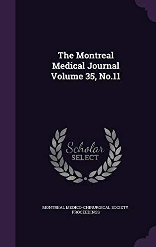 The Montreal Medical Journal Volume 35, No.11