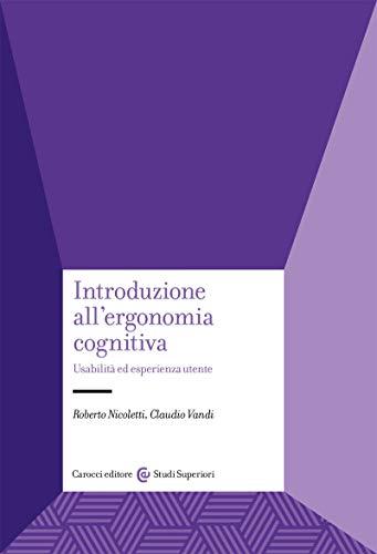 Introduzione all'ergonomia cognitiva. Usabilità ed esperienza utente