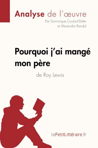 Pourquoi j'ai mangé mon père de Roy Lewis (Analyse de l'oeuvre): Comprendre la littérature avec lePetitLittéraire.fr