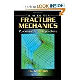 Fracture Mechanics: Fundamentals and Applications, 3th (third) Edition