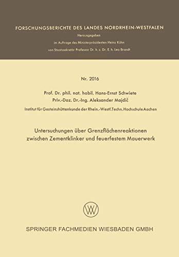 Untersuchungen über Grenzflächenreaktionen zwischen Zementklinker und feuerfestem Mauerwerk (Forschungsberichte des Landes Nordrhein-Westfalen)