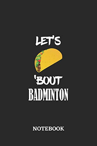 Notebook: Let's Taco 'Bout Badminton • 6x9 inches - 110 graph paper, quad ruled, squared, grid paper pages • Greatest passionate hobby Journal • Gift, Present Idea