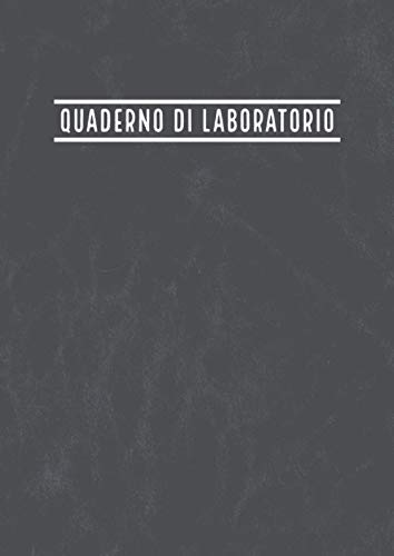 Quaderno Di Laboratorio: Chimica Organica Fisica Biologia Microbiologia Scienze | Quadretti 5 mm Rigatura 5M con la pagina del Sommario | 100 pagine numerate | Laboratory Notebook A4