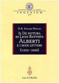 Il de Pictura Di Alberti E I Suoi Lettori (1435 -1600)