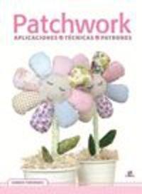 Patchwork. Aplicaciones, Técnicas,Patrones (Tijeras y Dedal)