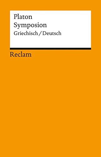 Symposion: Neuübersetzung. Griech. /Dt. (Reclams Universal-Bibliothek)