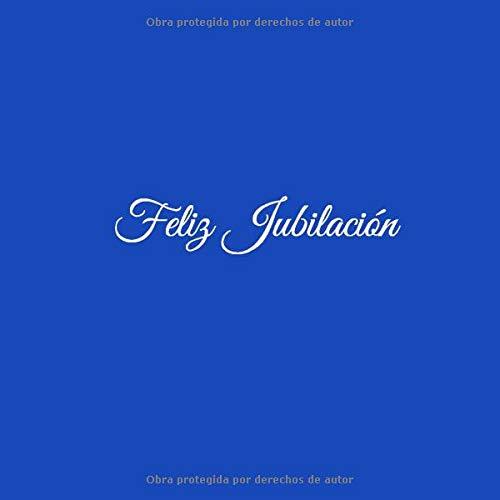 Feliz Jubilación: Libro De Visitas Feliz Jubilación