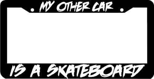 DKISEE My Other Car is Sale Special Price Fort Worth Mall A Skateboard Frame N Cover License Plate