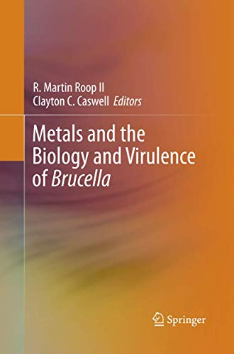 Metals and the Biology and Virulence of Brucella (Springerbriefs in Molecular Science)
